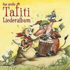 Das Groáe Tafiti-Liederalbum von Tafiti (2016)