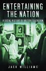 Entertaining the Nation by Jack Williams (Hardback, 2004)