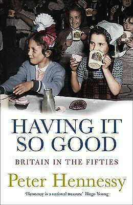 Having It So Good: Britain In The Fifties-ExLibrary