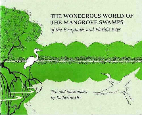 Wondrous World of the Mangrove Swamps by Katherine S. Orr