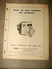 Original Wico Model Xh Magneto Caterpillar Instruction Amp Parts List Manual