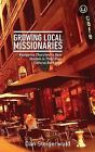 Growing Local Missionaries: Equipping Churches to Sow Shalom in Their Own Cultural Backyard by Dan Steigerwald (Paperback / softback, 2014)