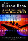 The Outlaw Bank: A Wild Rilde to the Secrets If BCCI by Jonathan Beaty, S.C. Gwynne (Paperback, 1993)