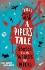 A Piper's Tale: Stories from the World's Top Pipers by Carlos Nunez, Eddi Reader, Fergus Muirhead (Hardback, 2013)