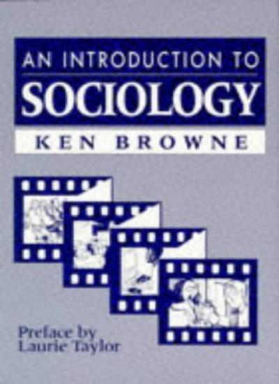 An Introduction to Sociology,Ken Browne- 9780745609225