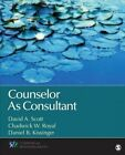 Counselor as Consultant by David A. Scott, Chadwick W. Royal, Daniel B. Kissinger (Paperback, 2014)