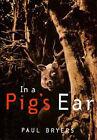 In a Pig's Ear by Paul Bryers (Hardback, 1996)