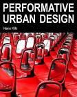 Performative Urban Design by Hans Kiib (Hardback, 2010)