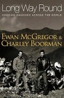 Long Way Round by Charley Boorman, Ewan McGregor (Paperback, 2004)