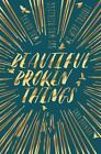 Beautiful Broken Things von Sara Barnard (2016, Taschenbuch)