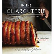 In the Charcuterie: Making Sausage, Salumi, Pates, Roasts, Confits, and Other...