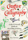 Creative Calligraphy by Peter Halliday (Paperback, 1992)