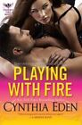 Playing With Fire by Cynthia Eden (Paperback, 2014)