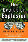 The Evolution Explosion: How Humans Cause Rapid Evolutionary Change by Stephen R. Palumbi (Paperback, 2002)
