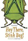 Hey There, Stink Bug! by Leslie Bulion (Hardback, 2006)