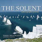 The Solent: A Photographic Portrait by Terry Heathcote (Hardback, 2008)