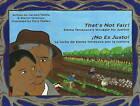 That's Not Fair! / No Es Justo!: Emma Tenayuca's Struggle for Justice/La Lucha de Emma Tenayuca por La Justicia by Carmen Tafolla, Sharyll Teneyuca (Hardback, 2008)