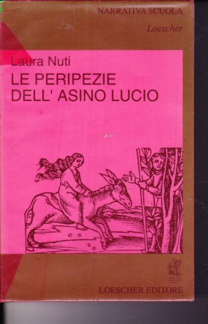 Le peripezie dell'asino Lucio di Laura Nuti 1994 Loescher