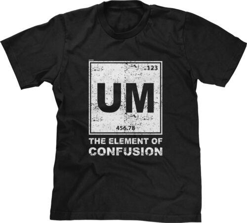 Um Element of Confusion Parody Pun Funny Science Humor Chemistry Joke Mens Tee