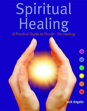 Spiritual Healing: A Practical Guide to Hands-on Healing by Jack Angelo  (Paperback, 2002)