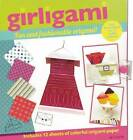 Girligami: Fun and Fashionable Origami! by Cindy Ng (Spiral bound, 2012)