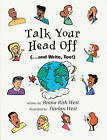 Talk Your Head Off...and Write Too by Brana Rish West, Harlan West (Paperback, 1996)