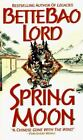 Spring Moon : A Novel of China by Bette Bao Lord (1991, Paperback)