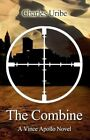 The Combine: A Vince Apollo Novel by Charles Uribe (Paperback / softback, 2012)
