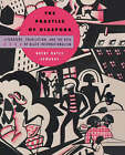 The Practice of Diaspora: Literature, Translation and the Rise of Black Internationalism by Brent Hayes Edwards (Paperback, 2003)