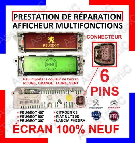 407 RÉPARATION Afficheur avec 6 Broches MULTIFONCTION NEUF PSA  307 C3 C4 ect