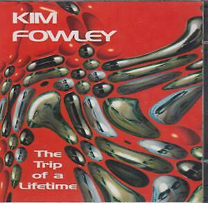 KIM FOWLEY Trip of A Lifetime DOUBLE CD Europe Resurgence 1998 14 Track Double