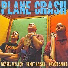HENRY KAISER / DAMON SMITH / WEASEL WALTER Plane Crash CD Last Exit FREE JAZZ