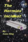 The Hermies Incident by Isaac King (Paperback / softback, 2014)