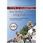 Type 2 Diabetes: Tips, Techniques, and Practical Advice for Living Well with Diabetes by American Diabetes Association (Paperback, 2009)