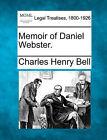 Memoir of Daniel Webster. by Charles Henry Bell (Paperback / softback, 2010)
