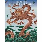 How to Read Chinese Ceramics by Denise Patry Leidy (Paperback, 2015)