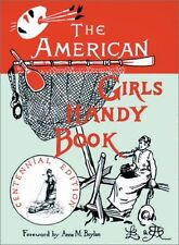 American Girls Handy Book : How to Amuse Yourself and Others by Lina Beard, Lina B. Beard and Adelia B. Beard (1987, Paperback)