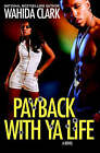 Payback with Ya Life by Wahida Clark (Paperback, 2008)
