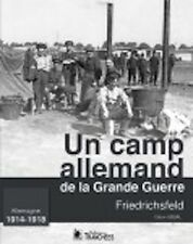 nouveauté première guerre FRIEDRICHSFELD UN CAMP ALLEMAND DE LA GRANDE GUERRE