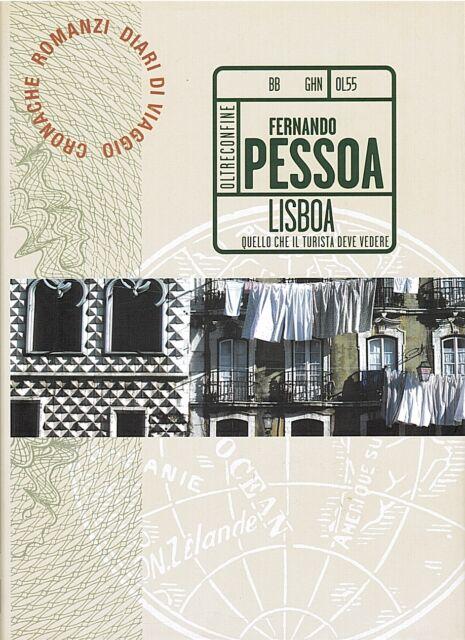 LISBOA - QUELLO CHE IL TURISTA DEVE VEDERE - FERNANDO PESSOA - VIA CORRIERE