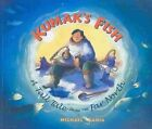 Kumak's Fish a Tall Tale From The Far North 9780882405841 by Michael Bania