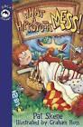 What a Hippopota-Mess! by Pat Skene (Paperback / softback, 2006)