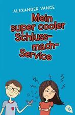 Vance, Alexander - Mein super cooler Schluss-mach-Service