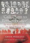 Call Them to Remembrance: The Welsh Rugby Internationals Who Died in the Great War by Gwyn Prescott (Paperback, 2014)