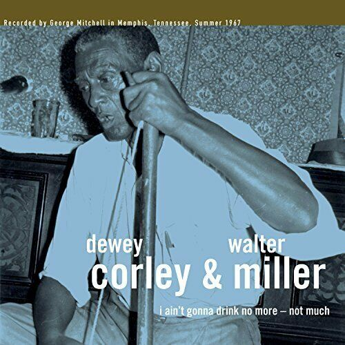 `CORLEY,DEWEY`-I AIN`T GONNA DRINK NO MORE:NOT MUCH (US IMPORT) VINYL LP NEW