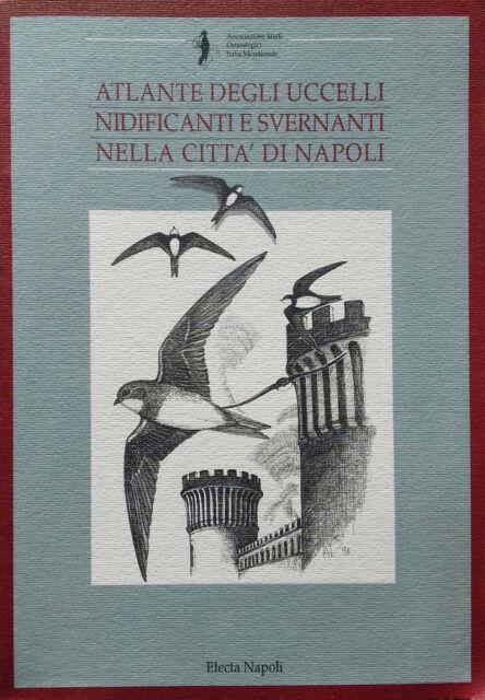 Atlante degli uccelli nidificanti e svernanti nella città di Napoli Electa 1995