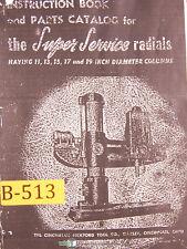 CINCINNATI Bickford Super-Service Radial Drill Operator /& Parts Manual 1938 0116
