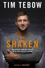 Shaken : Discovering Your True Identity in the Midst of Life's Storms by Tim Tebow (2016, Hardcover)
