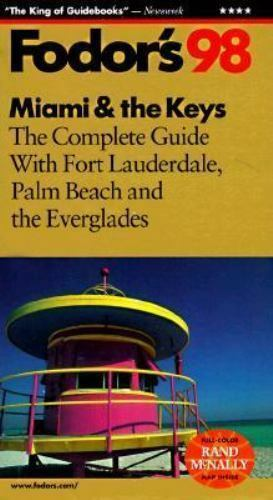 Miami and the Keys, '98 : The Complete Guide with Fort Laudersale, Palm Beach...