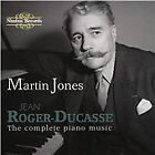 Jean Roger-Ducasse - : The Complete Piano Music (2015)